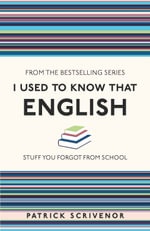 I Used to Know That: English - Patrick Scrivenor