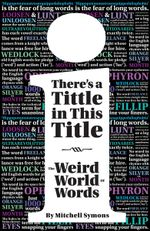 There are Tittles in This Title : The Weird World of Words - Mitchell Symons
