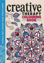 The Creative Therapy Colouring Book : Creative Colouring for Grown-Ups - Hannah Davies