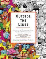 Outside the Lines : An Artists' Colouring Book for Giant Imaginations - Various
