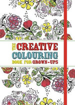 The Creative Colouring Book for Grown-Ups - Michael O'Mara Books