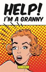 Help! I'm a Granny - Flic Everett