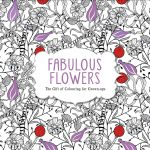 Fabulous Flowers : The Gift of Colouring for Grown-Ups - Michael O'Mara