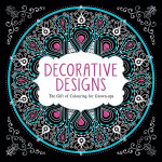 Decorative Designs : The Gift of Colouring for Grown-Ups - Michael O'Mara