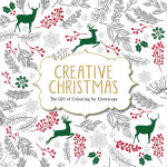 Creative Christmas : The Gift of Colouring for Grown-Ups - Michael O'Mara