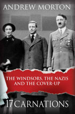 17 Carnations : The Windsors, the Nazis and the Cover-Up - Andrew Morton