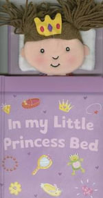 In My Little Princess Bed : In My Bed Books - Kate Thompson