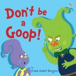 Don't be a Goop! - Frank Gelett Burgess