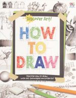 How to Draw : Discover Art  - Discover how to draw with art techniques and projects
