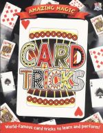 Card Tricks : Amazing Magic - World-famous card tricks to learn and perform!