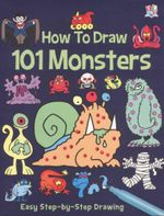 How to Draw 101 Monsters : Easy step-by-step drawing