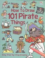 How to Draw 101 Pirates Things : Easy step-by-step drawing