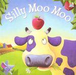 Silly Moo Moo - Karen King