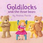 Goldilocks and the Three Bears - Andrea Petrlik