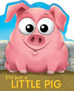 I'm Just a Little Pig - Top That Publishing
