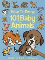 How to Draw 101 Baby Animals - Top That Publishing