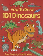 How to Draw 101 Dinosaurs - Top That Publishing