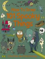 How to Draw 101 Spooky Things - Top That Publishing