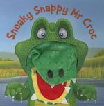 Sneaky Snappy Mr Croc - Kate Thompson