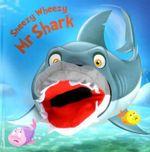 Sneezy Wheezy Mr Shark - Kate Thompson