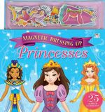 Magnetic Dressing Up Princesses - Top That Publishing