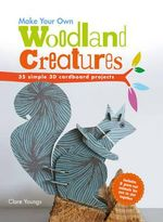 Make Your Own Woodland Creatures - Clare Youngs