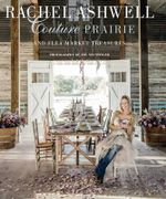 Rachel Ashwell: Couture Prairie : And Flea Market Treasures - Rachel Ashwell