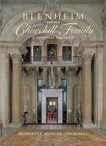 Blenheim and the Churchill Family - Henrietta Spencer-Churchill