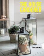The House Gardener : The Balcony Gardener Heads Indoors! - Isabelle Palmer
