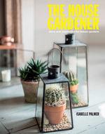 The House Gardener : The Balcony Gardener Heads Indoors! - Isabelle Palmer