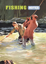 Fishing Notes : An invaluable journal for novice and experienced fishermen alike - Ryland Peters & Small