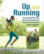 Up and Running : Your 8-week guide to discovering the life-changing power of running - Julia Jones