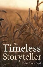 The Timeless Storyteller - Evelyn Francis Capel