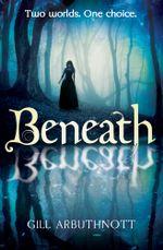 Beneath - Gill Arbuthnott