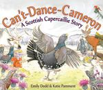 Can't-dance-Cameron : A Scottish Capercaillie Story - Emily Dodd