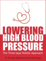 Lowering High Blood Pressure : The Three-type Holistic Approach - Thomas Breitkreuz