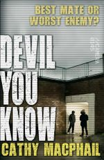 Devil You Know - Cathy MacPhail