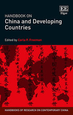 Handbook on China and Developing Countries : Handbooks of Research on Contemporary China Series