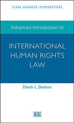 Advanced Introduction to International Human Rights Law - Dinah Shelton