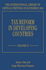 Tax Reform in Developing Countries : The International Library of Critical Writings in Economics Series