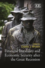 Financial Instability and Economic Security After the Great Recession - Charles J. Whalen