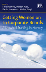 Getting Women on to Corporate Boards : A Snowball Starting in Norway