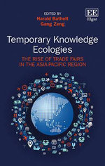 Temporary Knowledge Ecologies : The Rise of Trade Fairs in the Asia-Pacific Region