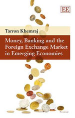 Money, Banking and the Foreign Exchange Market in Emerging Economies - Tarron Khemraj
