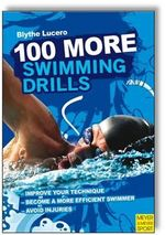 100 More Swimming Drills : Introduce Your Child to Swimming : an Expert Guide... - Blythe Lucero