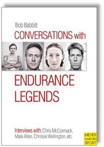 Conversations with Endurance Legends : The Adventures of a Man in His Sixties Competing i... - Bob Babbitt