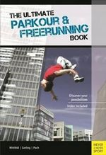 The Ultimate Parkour & Freerunning Book : Every AFL/VFL player since 1897 - Ilona E. Gerling