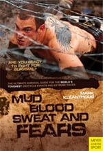 Mud, Blood, Sweat & Fears : An Ultimate Survival Guide for the World's Toughest Obstacle Events and Extreme Races - Mark Kleanthous