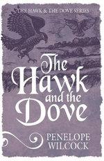 The Hawk and the Dove : The Hawk and the Dove - Penelope Wilcock
