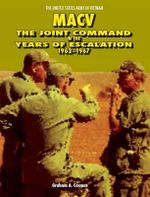 Macv : The Joint Command in the Years of Escalation, 1962-1967 - Graham a Cosmas